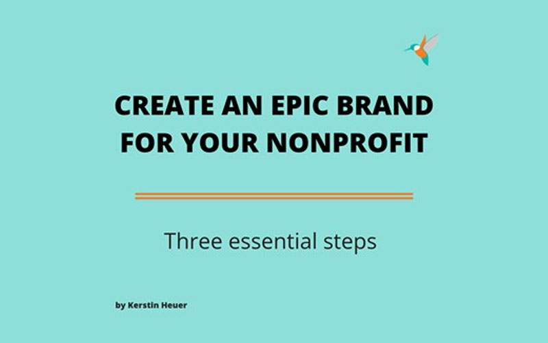 Three essential steps to create an epic brand for your nonprofit